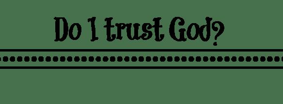 Do-I-trust-God